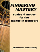 FINGERING MASTERY scales & modes for the mandolin fretboard